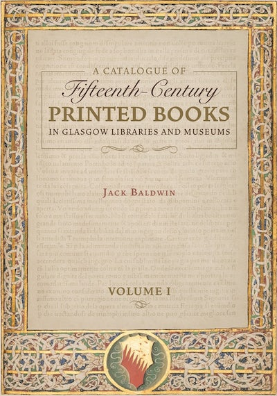 A Catalogue of Fifteenth-Century Printed Books in Glasgow Libraries and Museums  [2 volume set]