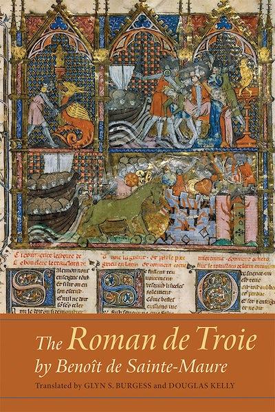 The Roman de Troie by Benoît de Sainte-Maure