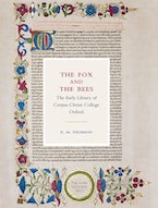 The Fox and the Bees: The Early Library of Corpus Christi College Oxford