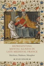 Representing Mental Illness in Late Medieval France