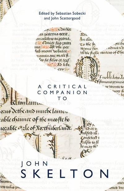 A Critical Companion to John Skelton