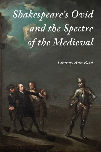 Shakespeare's Ovid and the Spectre of the Medieval
