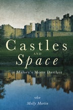 Castles and Space in Malory's Morte Darthur