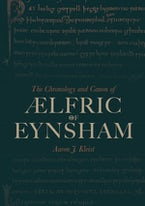 The Chronology and Canon of Ælfric of Eynsham