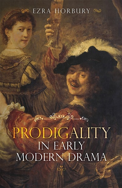 Prodigality in Early Modern Drama