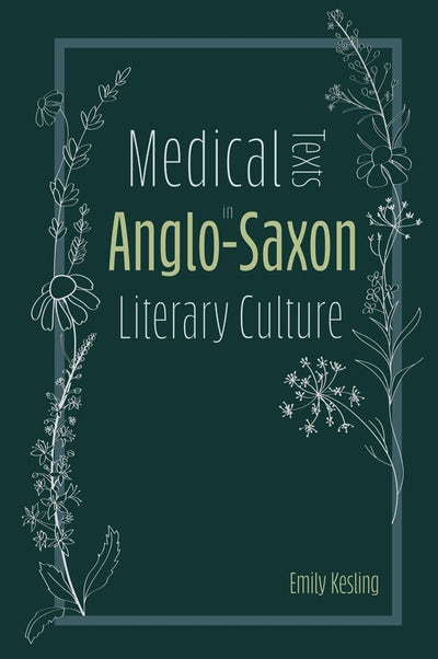 Medical Texts in Anglo-Saxon Literary Culture