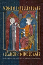 Women Intellectuals and Leaders in the Middle Ages