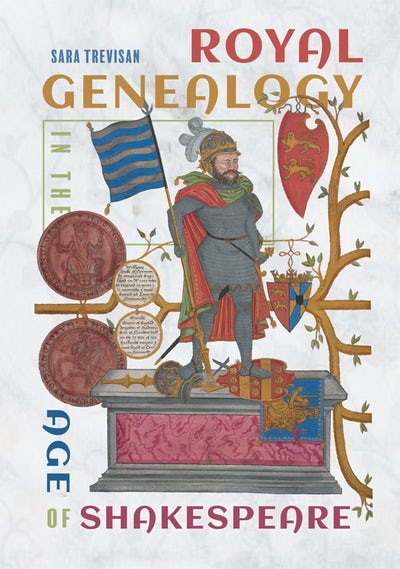 Royal Genealogy in the Age of Shakespeare