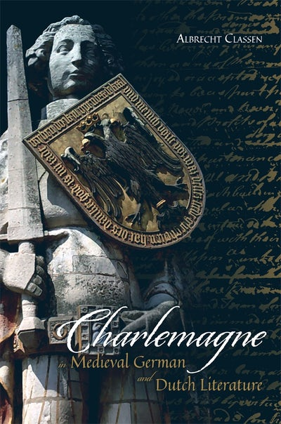 Charlemagne in Medieval German and Dutch Literature