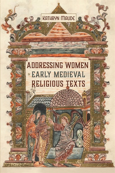 Addressing Women in Early Medieval Religious Texts