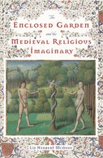 The Enclosed Garden and the Medieval Religious Imaginary