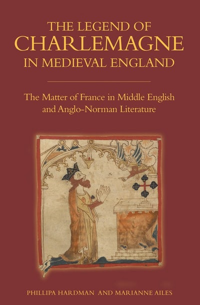 The Legend of Charlemagne in Medieval England
