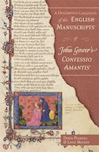 A Descriptive Catalogue of the English Manuscripts of John Gower's Confessio Amantis