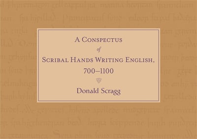 A Conspectus of Scribal Hands Writing English, 700-1100