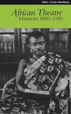 African Theatre 9: Histories 1850-1950