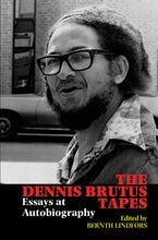 The Dennis Brutus Tapes