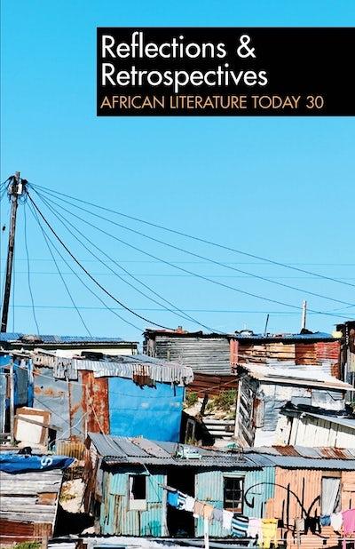 ALT 30 Reflections & Retrospectives: African Literature Today