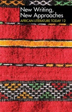 ALT 12 New Writing, New Approaches: African Literature Today