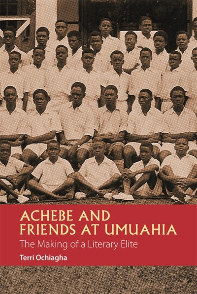 Achebe and Friends at Umuahia (African Edition)