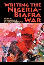 Writing the Nigeria-Biafra War