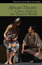 African Theatre 15: China, India & the Eastern World (African Edition)