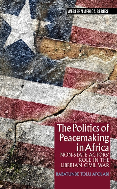 The Politics of Peacemaking in Africa (African Edition)