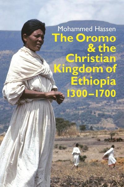 The Oromo and the Christian Kingdom of Ethiopia