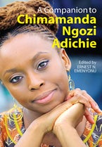 A Companion to Chimamanda Ngozi Adichie (African Edition)