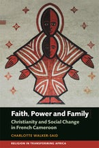 Faith, Power and Family (African Edition)
