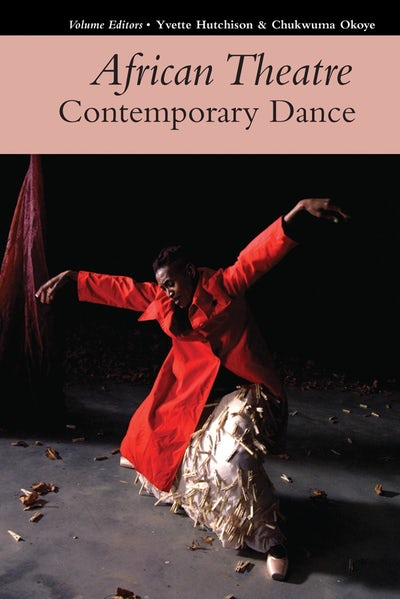 African Theatre 17: Contemporary Dance (African Edition)