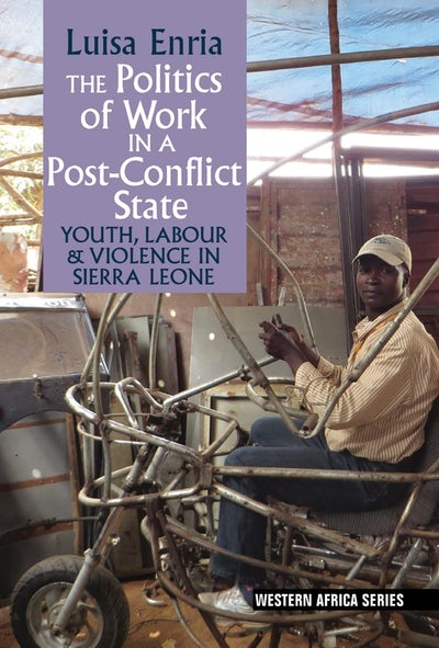 The Politics of Work in a Post-Conflict State