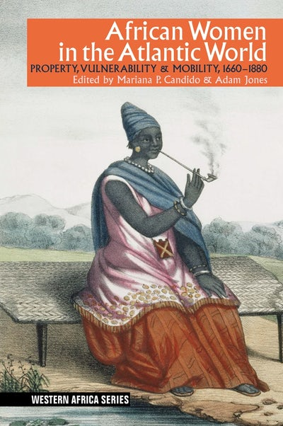African Women in the Atlantic World (African Edition)