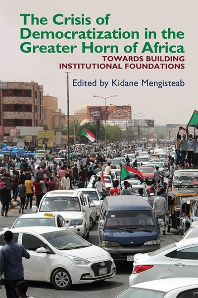The Crisis of Democratization in the Greater Horn of Africa