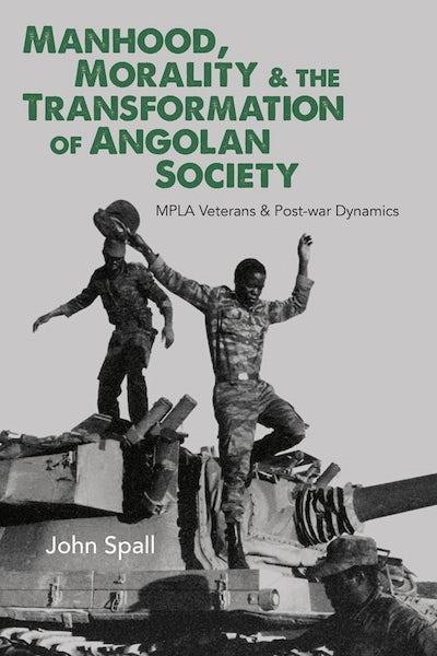 Manhood, Morality & the Transformation of Angolan Society