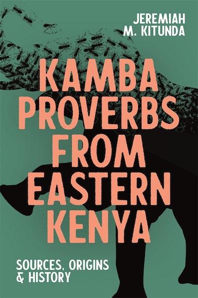 Kamba Proverbs from Eastern Kenya
