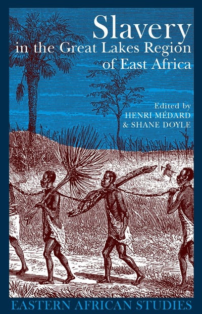Slavery in the Great Lakes Region of East Africa