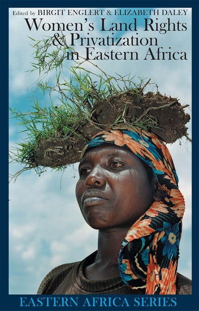 Women's Land Rights and Privatization in Eastern Africa