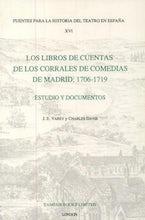 Los Libros de Cuentas de los Corrales de Comedias de Madrid: 1706-1719