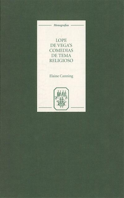 Lope de Vega's `Comedias de tema religioso': Re-creations and Re-presentations