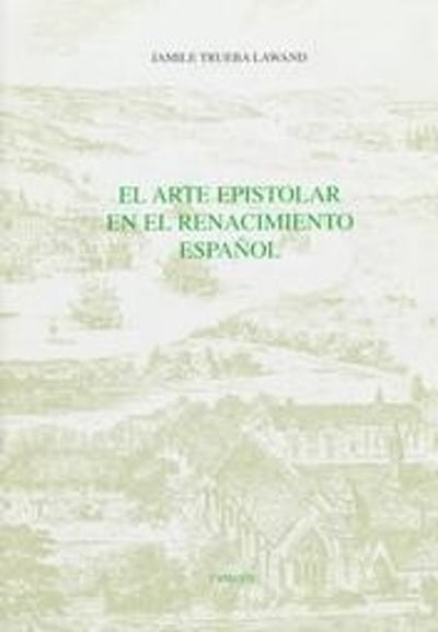 El Arte epistolar en el Renacimiento español