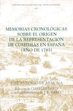 Memorias cronológicas sobre el origen de la representación de comedias en España (año de 1785)