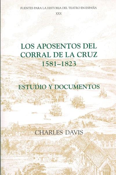 Los aposentos del Corral de la Cruz: 1581-1823