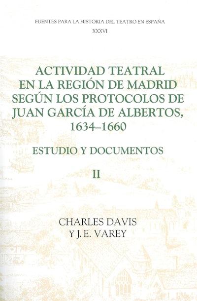 Actividad teatral en la región de Madrid según los protocolos de Juan García de Albertos, 1634-1660: II