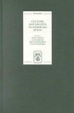 Culture and Society in Habsburg Spain