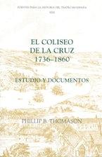 El Coliseo de la Cruz: 1736-1860