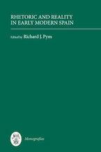 Rhetoric and Reality in Early Modern Spain