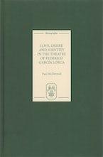 Love, Desire and Identity in the Theatre of Federico García Lorca