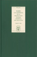 Isabel la Católica en la producción teatral española del siglo XVII