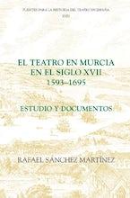 El teatro en Murcia en el siglo XVII (1593-1695)