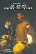 A Companion to Cervantes's Novelas Ejemplares